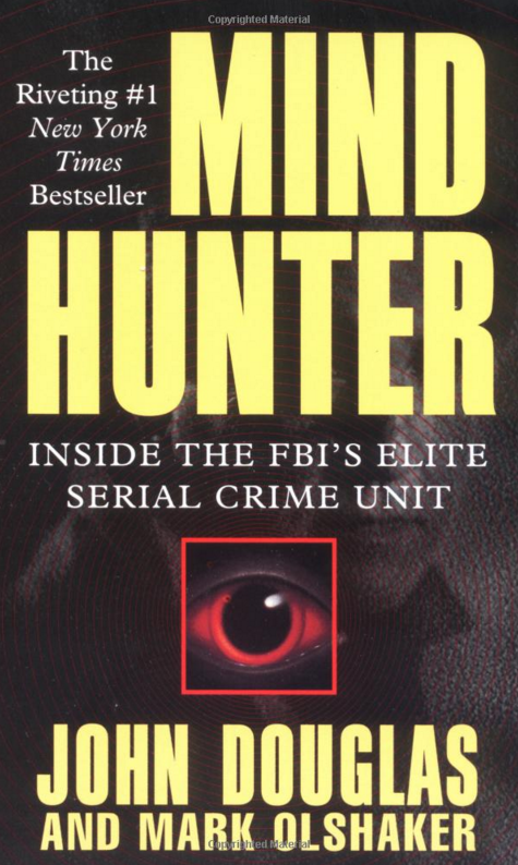 Capa do livro Mindhunter: Inside the FBI's Elite Serial Crime Unit, que conta a história real dos agentes John Douglas e Mark Olshaker. O livro inspirou a série da Netflix Mindhunter.