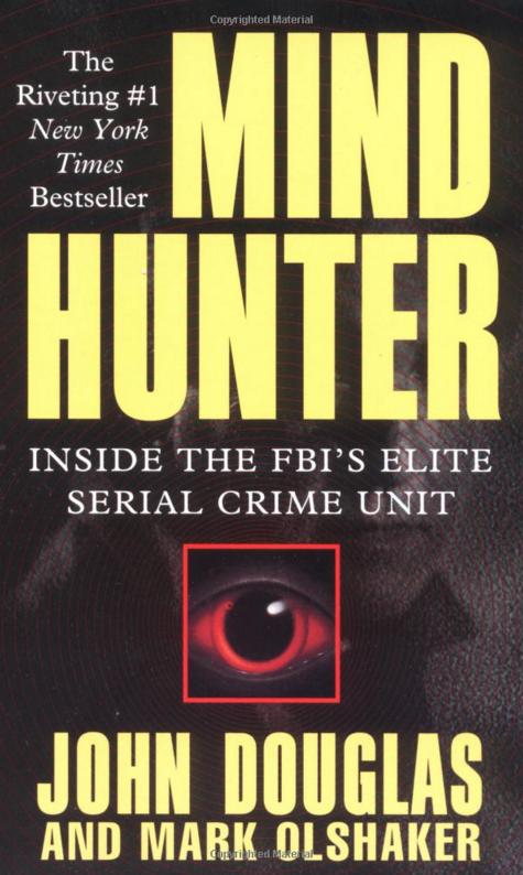 Capa do livro Mindhunter: Inside the FBI's Elite Serial Crime Unit, que conta a história real dos agentes John Douglas e Mark Olshaker. O livro inspirou a série da Netflix Mindhunter.