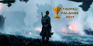 Imagem para os Melhores Filmes de 2017 mostra o pôster do drama Dunkirk junto ao ícone do Troféu Falange
